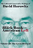 The Great Betrayal: The Black Book of the American Left Volume 3