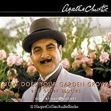 How Does Your Garden Grow? | Livre audio Auteur(s) : Agatha Christie Narrateur(s) : David Suchet