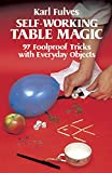 Self-Working Table Magic: 97 Foolproof Tricks with Everyday Objects (Dover Magic Books)