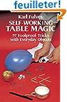 Self-Working Table Magic: Ninety-Seve...