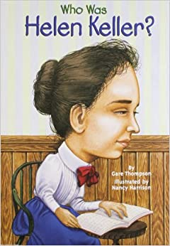 Who Was Helen Keller?: Gare Thompson, Nancy Harrison: 9780448431444