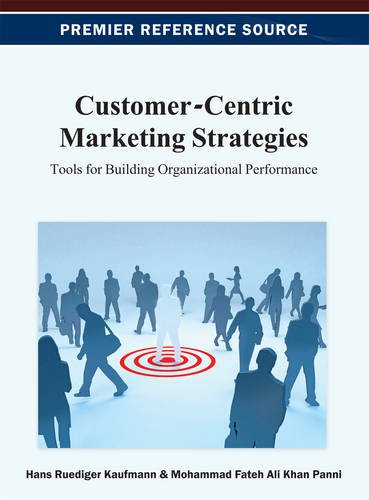Customer-Centric Marketing Strategies: Tools for Building Organizational Performance (Customer Centric Strategy compare prices)