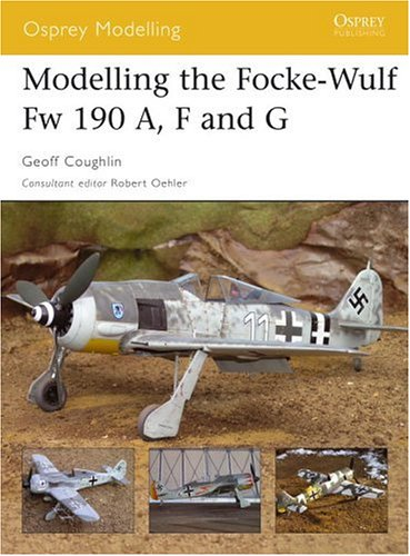 Modelling the Focke-Wulf Fw 190 A, F and G (Osprey Modelling)