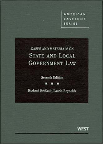 Cases and Materials on State and Local Government Law (American Casebook Series) written by Richard Briffault