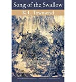 [ [ [ Song of the Swallow [ SONG OF THE SWALLOW ] By Townsend, K L ( Author )Apr-15-2011 Paperback