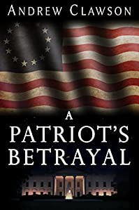 A Patriot's Betrayal by Andrew Clawson ebook deal