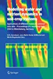 img - for Modelling water and nutrient dynamics in soil-crop systems: Applications of different models to common data sets - Proceedings of a workshop held 2004 in M ncheberg, Germany book / textbook / text book