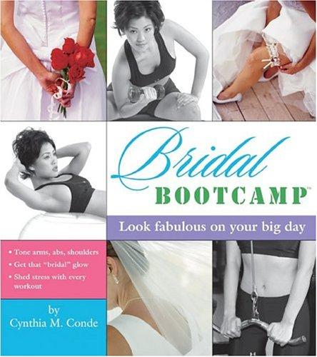 Bridal Bootcamp, Cynthia Conde