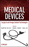 img - for Medical Devices: Surgical and Image-Guided Technologies book / textbook / text book