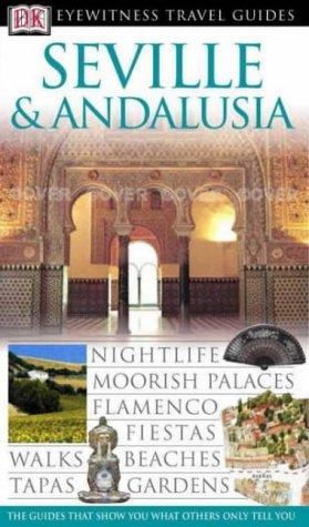 **Séville & Andalucia (DK Eyewitness Travel Guide)