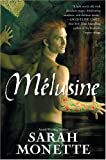 Melusine (0441012868) by Monette, Sarah