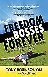 Freedom from Bosses Forever
