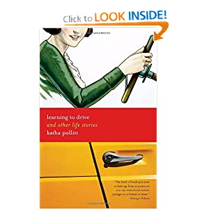 Learning to Drive: And Other Life Stories Katha Pollitt
