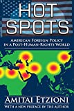 img - for Hot Spots: American Foreign Policy in a Post-Human-Rights World book / textbook / text book