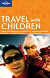 img - for Lonely Planet Travel with Children (How to) book / textbook / text book