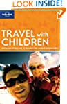 Travel with Children (Lonely Planet H...