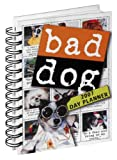 Bad Dog Day Planner 2007