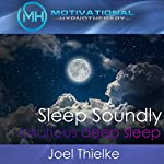 Sleep Soundly: Luxurious Deep Sleep with Hypnosis and Meditation | Joel Thielke