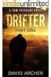 Mystery: Drifter: Part One - A Sam Prichard Mystery Thriller (Sam Prichard, Mystery, Thriller, Suspense, Private Investigator Book 6)