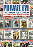 Private Eye - The Book of Covers, Celebrating 1000 Issues