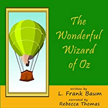 The Wonderful Wizard of Oz Audiobook by L. Frank Baum Narrated by Rebecca Thomas