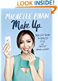 Make Up (Enhanced Edition): Your Life Guide to Beauty, Style, and Success--Online and Off