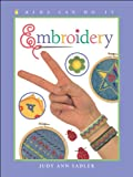 img - for Embroidery (Kids Can Do It) book / textbook / text book
