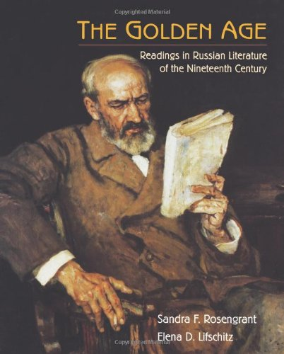 The Golden Age: Readings in Russian Literature of the...