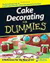Cake Decorating For Dummies (For Dummies (Lifestyles Paperback))