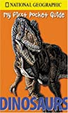 Dinosaurs (National Geographic My First Pocket Guides)