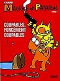 Maurice et Patapon (1) : Maurice et Patapon. Tome 1, Coupables, forcément coupables