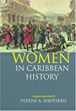 Women in Caribbean History: The British-Colonised Territories