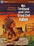 "Afficher ""Moi, Ferdinand, quand j'étais grand chef indien"""