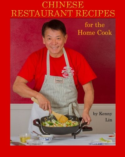 Chinese Restaurant Recipes for the Home Cook by Kenny Lin, Eric Adams