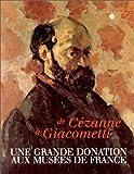 echange, troc Collectif - De Cézanne à Giacometti : Une grande donation aux musées de France