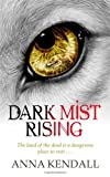 Dark Mist Rising. by Anna Kendall (Crossing Over)