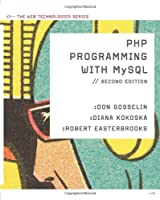 PHP Programming with MySQL: The Web Technologies Series, 2nd Edition Front Cover