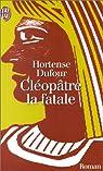 Cleopatre La Fatale par Dufour