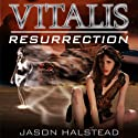 Vitalis: Resurrection (Book 2) (       UNABRIDGED) by Jason Halstead Narrated by James Killavey