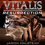 Vitalis: Resurrection (Book 2) | Jason Halstead