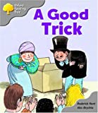 Oxford Reading Tree: Stage 1: First Words: a Good Trick (Oxford Reading Tree)