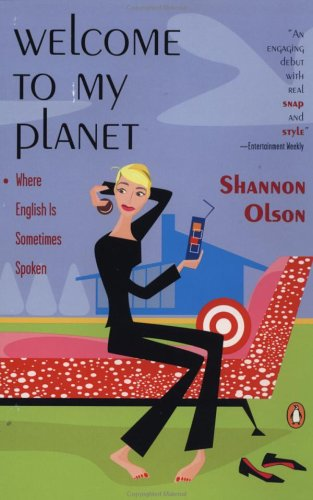 Welcome to My Planet : Where English Is Sometimes Spoken, SHANNON OLSON