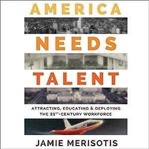 America Needs Talent Audiobook