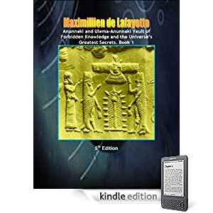 Anunnaki and Ulema-Anunnaki Vault of Forbidden Knowledge and the Universes Greatest Secrets. 5th Edition. Book 1 (Anunnaki & Ulema Secrets and Civilization)