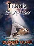 Titanic The Lost Child (A Titanic Mystery Series Book 1)