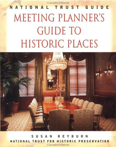 National Trust Guide: Meeting Planner'S Guide To Historic Places (Preservation Press Series)