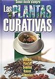 LAS PLANTAS CURATIVAS (Spanish Edition)