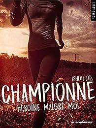 Lehiah Jais - Championne : Héroïne malgré moi