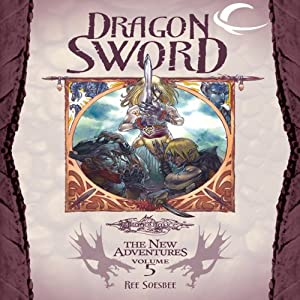 Dragon Sword: Dragonlance: The New Adventures: Dragon Quartet, Book 1 | [Ree Soesbee]