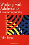 Working with adolescents: constructing identity/
